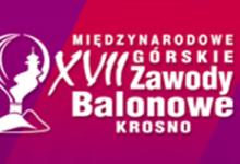 Balony Nad Krosnem 2016 – XVII GÓRSKIE ZAWODY BALONOWE
